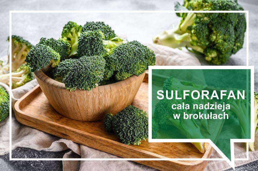 Sulforafan – światełko w tunelu i nadzieja ukryta w zielonym brokule